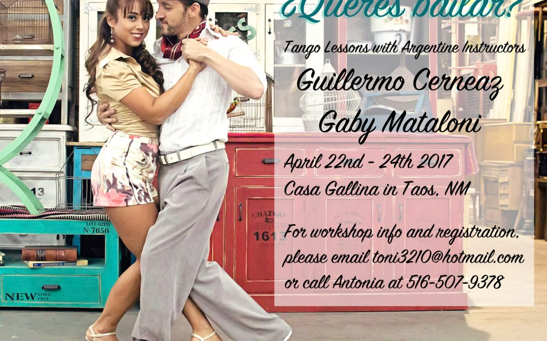 Tango Workshop here at Casa Gallina April 22-24 2017